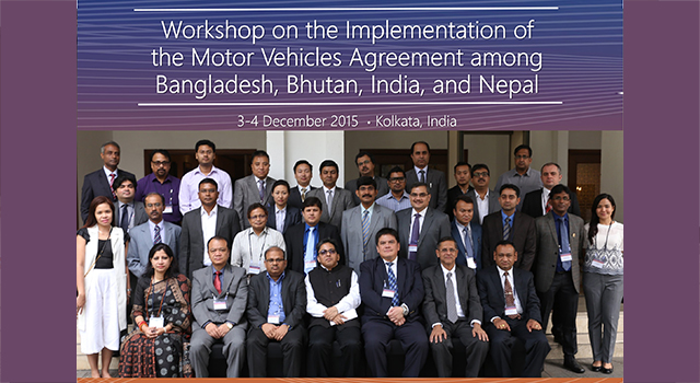 Workshop on the Implementation of the Bangladesh-Bhutan-India-Nepal Motor Vehicles Agreement