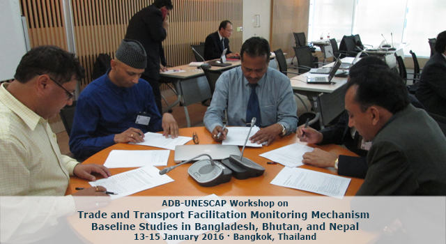 ADB-UNESCAP Workshop on Trade and Transport Facilitation Monitoring Mechanism Baseline Studies in Bangladesh, Bhutan, and Nepal