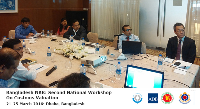 Bangladesh National Board of Revenue Second National Workshop on Customs Valuation